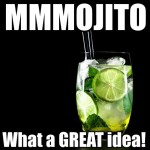 Everything is better with a glass of mojito.